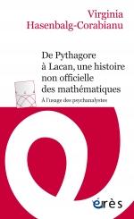 De Pythagore à Lacan, une histoire non officielle des mathématiques à l'usage des psychanalystes